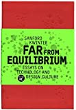 Far from Equilibrium: Essays on Technology and Design Culture by Sanford Kwinter (2007-10-01)