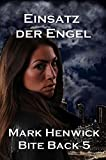 Einsatz der Engel (Bite Back 5) (German Edition)