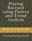 Playing Baccarat using Pattern and Trend Analysis: A Comprehensive Guide