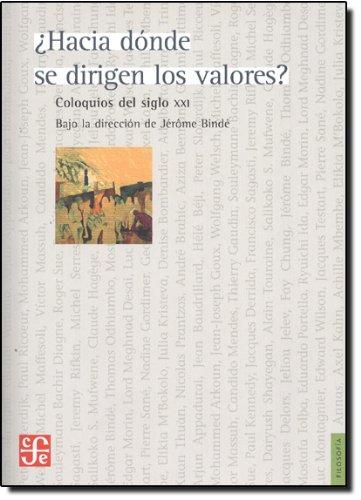 ¿Hacia donde se dirigen los valores? Coloquios del siglo XXI (Filosofia) (Spanish Edition) [Binde Jerome] (Tapa Blanda)