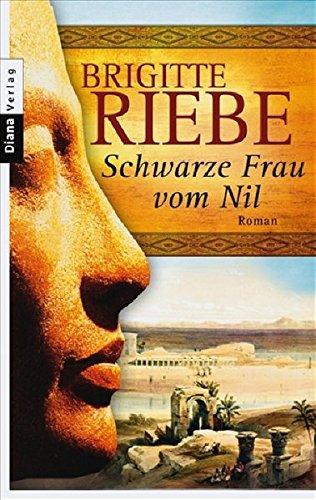 Schwarze Frau vom Nil: Roman