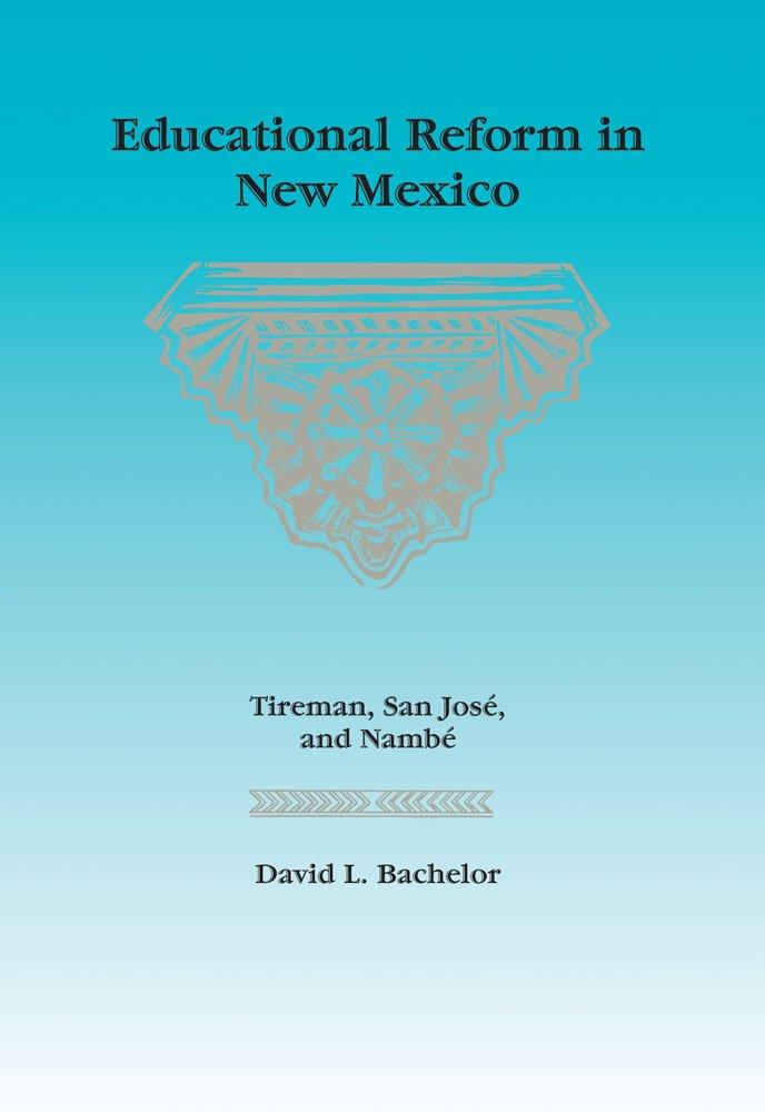 Educational Reform in New Mexico: Tireman, San José, and Nambé pdf