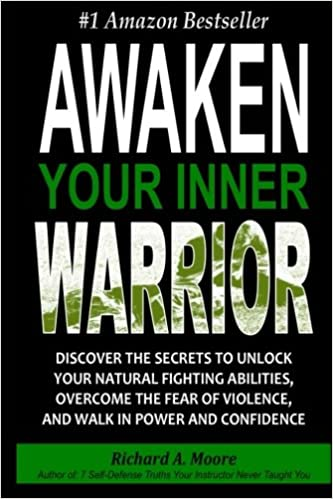 Awaken your inner warrior discover the secrets to unlock your awaken your inner warrior discover the secrets to unlock your natural fighting abilities overcome the fear of violence and walk in power and confidence fandeluxe Choice Image