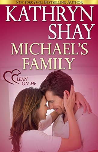 Michael's Family (Lean On Me Book 2) (Dating A Widower Feeling Second Best)