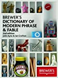 By John Ayto, Ian Crofton: Brewer's Dictionary of Modern Phrase & Fable Second (2nd) Edition