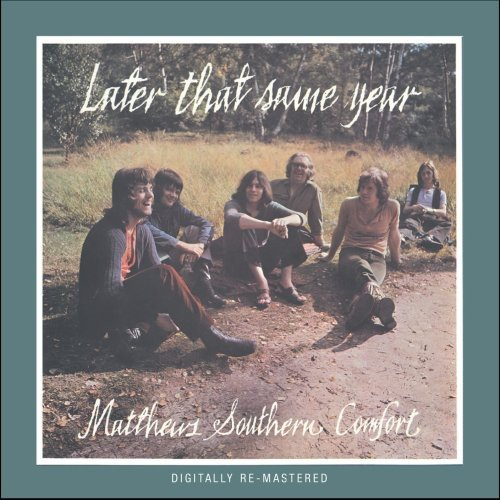 Comfort Cd - Matthews Southern Comfort -  Later That Same Year + Extra Tracks