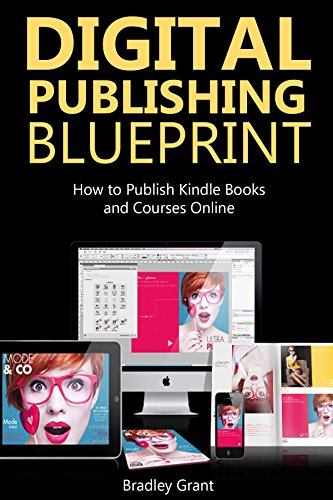 Amazon digital publishing blueprint how to publish kindle digital publishing blueprint how to publish kindle books and courses online by grant malvernweather Choice Image