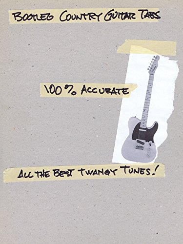 Accurate Boot (Bootleg Country Guitar Tabs: 100% Accurate - All the Best Twangy Tunes)