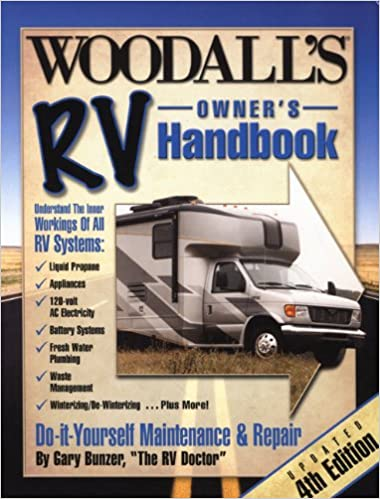 Woodalls rv owners handbook 4th edition do it yourself woodalls rv owners handbook 4th edition do it yourself maintenance repair gary bunzer 9780762751419 amazon books fandeluxe Image collections