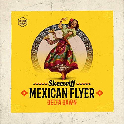 Mexican Flyer / Delta Dawn
