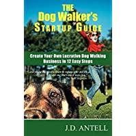 The Dog Walkers Startup Guide