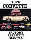 COMPLETE 1975 CORVETTE FACTORY PARTS ASSEMBLY INSTRUCTION MANUAL - Includes Stingray Convertible and Coupe 5.7L 350 cu