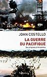 La Guerre du Pacifique : Nouvelle histoire à partir d'archives restées jusqu'ici secrètes par Costello