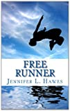 Free Runner, Jennifer Hawes, 1494306522
