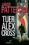Alex Cross, tome 18 : Tuer Alex Cross par Patterson