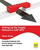 Setting up the Supply Network in Sap Apo, Shaun Snapp, 1939731097