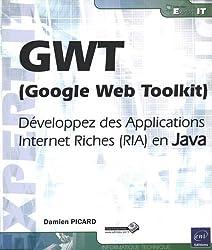 GWT (Google Web Toolkit) - Développez des Applications Internet Riches (RIA) en Java