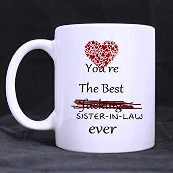 Sister In Law Gifts Humor Quotes Youre The Best Fucking Sister In
