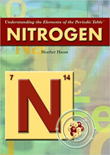 Nitrogen Understanding The Elements Of The Periodic Table Heather