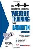 The Ultimate Guide to Weight Training for Badminton, Robert G. Price, 1932549005