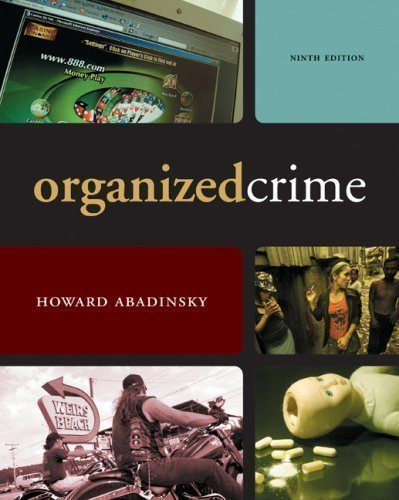 By Howard Abadinsky: Organized Crime Ninth (9th) Edition