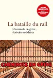 img - for La bataille du rail - Cheminots en gr ve,  crivains solidaires (FICTION) (French Edition) book / textbook / text book