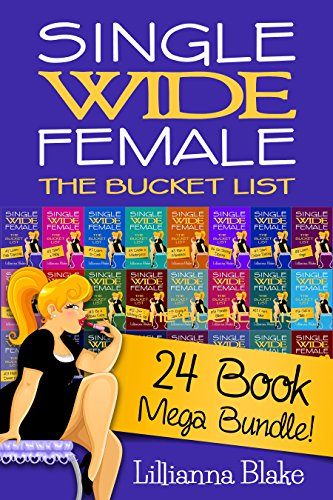 Single Wide Female: The Bucket List Mega Bundle - 24 Books (Books 1-24)