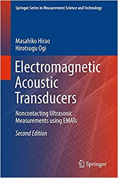 Electromagnetic Acoustic Transducers: Noncontacting Ultrasonic Measurements using EMATs (Springer Series in Measurement Science and Technology)