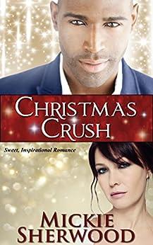 Christmas Crush: Bayou Love Romances by [Sherwood, Mickie]