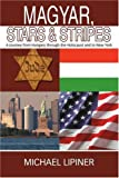 Magyar, Stars and Stripes, Michael Lipiner, 059534934X