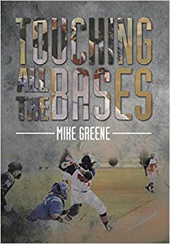 Book Touching All the Bases: A Complete Guide to Baseball Success on and Off the Field