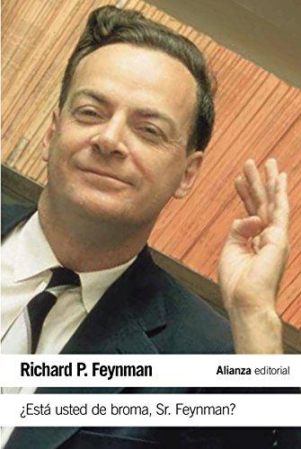 Descargar Libro ¿está Usted De Broma Sr. Feynman? Aventuras De Un Curioso Personaje Tal Como Fueron Referidas A Ralph Leighton Richard P. Feynman