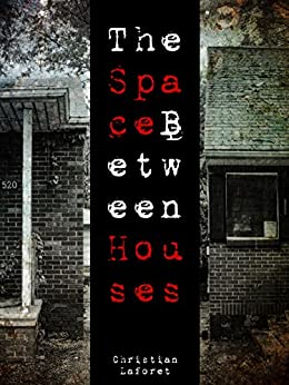 The Space Between Houses by [Laforet, Christian]