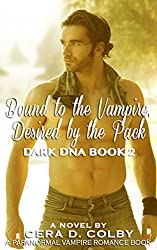 Vampire Romance: Bound to the Vampire, Desired by the Pack: A Paranormal Vampire Urban Fantasy (Dark DNA Book 2)