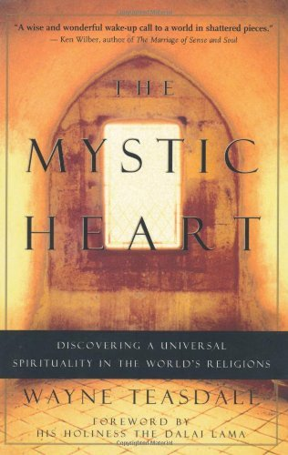 The Mystic Heart: Discovering a Universal Spirituality in the World's Religions by Wayne Teasdale - Shopping Wayne Mall