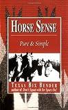 Horse Sense, Texas Bix Bender, 0879058862
