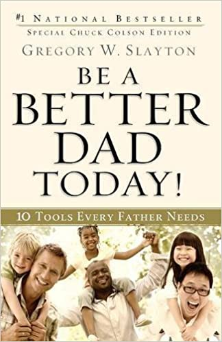 Book Be a Better Dad Today!: 10 Tools Every Father Needs