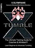 TUMBLE X (The Ultimate Training Guide for both Coaches & Athletes!!)