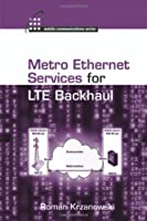 Metro Ethernet Services for LTE Backhaul Front Cover