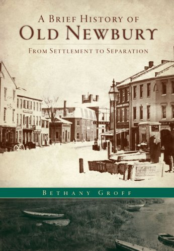 A Brief History of Old Newbury: From Settlement to Separation ebook
