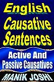 English Causative Sentences: Active and Passive Causatives (English Daily Use Book 6) (English Edition)