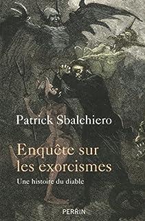 Enquêtes sur les exorcismes : une histoire du diable