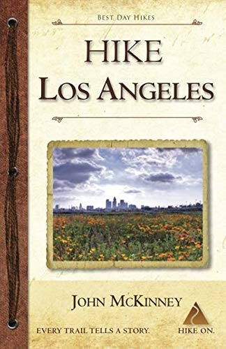 HIKE Los Angeles: Best Day Hikes in L.A.'s Parks, Preserves and Wild Places (Best Hiking Trails In Malibu)
