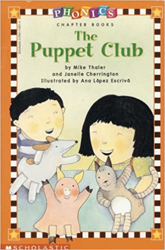 The puppet club phonics chapter books mike thaler and janelle the puppet club phonics chapter books mike thaler and janelle cherrington ana lopez escrivo 9780590116619 amazon books fandeluxe Choice Image