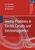 img - for Inverse Problems in Electric Circuits and Electromagnetics (Mathematical and Analytical Techniques with Applications to Engineering) book / textbook / text book