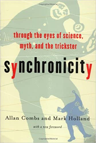 Ebook il télécharger Synchronicity : Through the Eyes of Science, Myth and the Trickster by Allan Combs en français