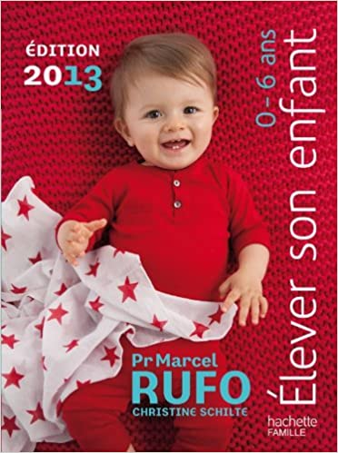 En ligne téléchargement gratuit Elever son enfant 0-6 ans 2013 pdf, epub ebook