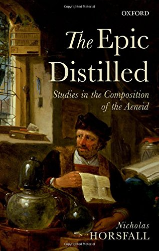 The Epic Distilled: Studies in the Composition of the Aeneid