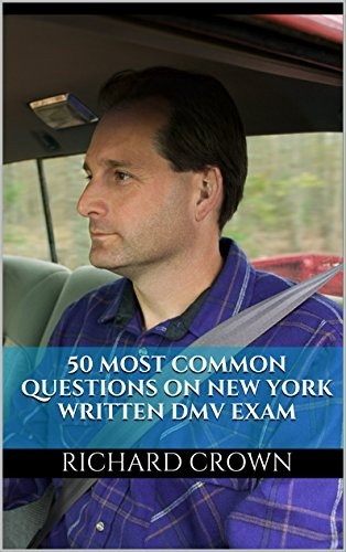 Pass Your New York DMV Test Guaranteed! 50 Real Test Questions! New York DMV Practice Test Questions