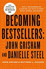 This sneak peek teaser - featuring literary giants John Grisham and Danielle Steele  - from Chapter 2 of The Bestseller Code, a groundbreaking book about what a computer algorithm can teach us about blockbuster books, stories, and read...